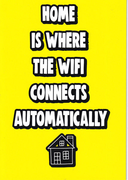 Home Is Where The WiFi Connects Automatically Greetings Card