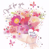 Flowers Just For You With Love Greetings Card - Nigel Quiney