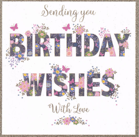 Floral Sending You Birthday Wishes With Love Glitter Birthday Card - Nigel Quiney
