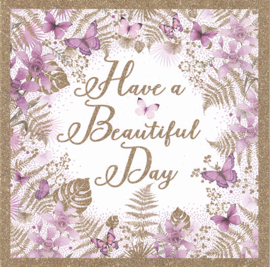 Have A Beautiful Day Glitter Birthday Card - Nigel Quiney