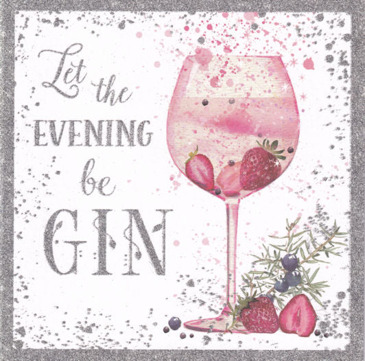 Let The Evening Be Gin Glitter Birthday Card - Nigel Quiney
