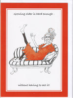 Growing Older Is Hard Enough - Without Having To Act It! Greetings Card