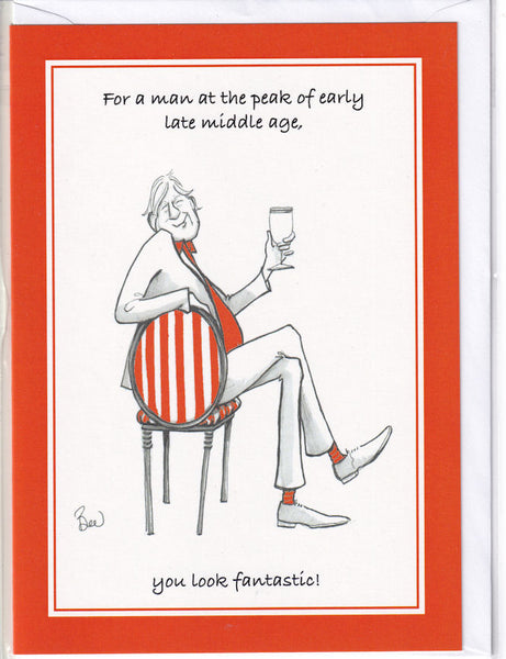 For A Middle Age Man You Look Fantastic! Greetings Card