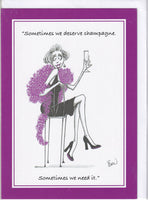 Sometimes We Deserve Champagne, Sometimes We Need It Greetings Card