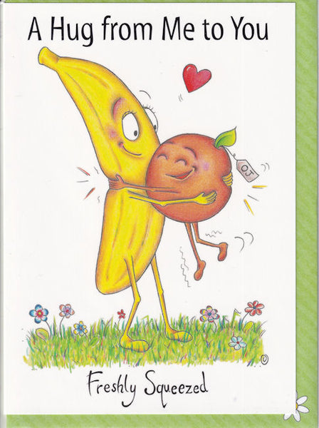 A Hug From Me To You Freshly Squeezed Greetings Card - The Compost Heap