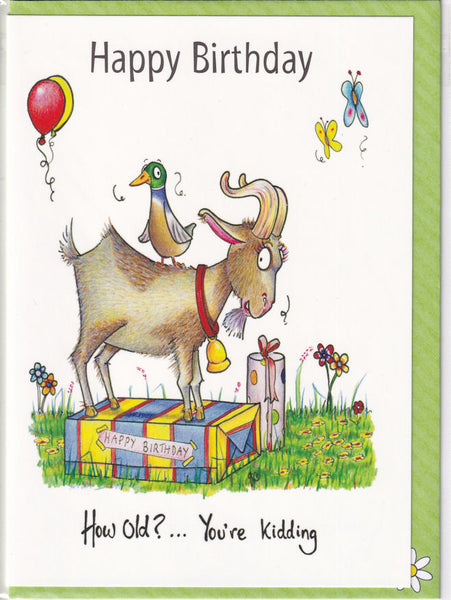 Happy Birthday How Old?...You're Kidding Goat Birthday Card - The Compost Heap
