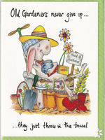 Old Gardeners Never Give Up Greetings Card - The Compost Heap