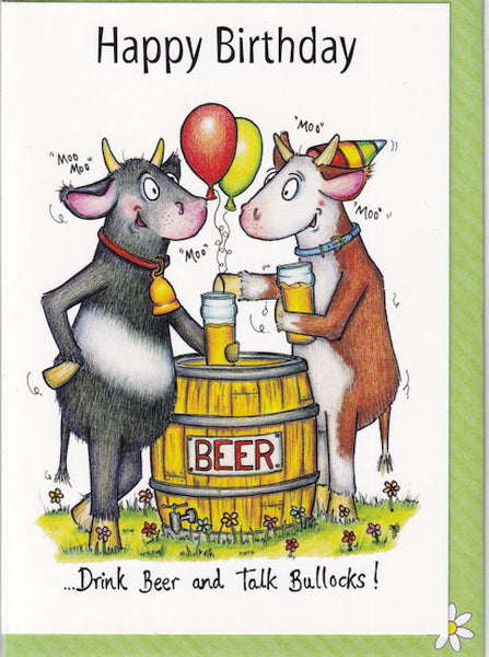 Happy Birthday Drink Beer And Talk Bullocks! Birthday Card - The Compost Heap