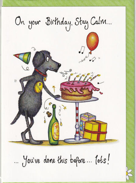 On Your Birthday, Stay Calm...You've Done This Before...Lots! Card - The Compost Heap