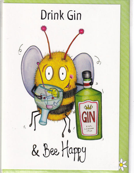 Drink Gin And Bee Happy Greetings Card - The Compost Heap