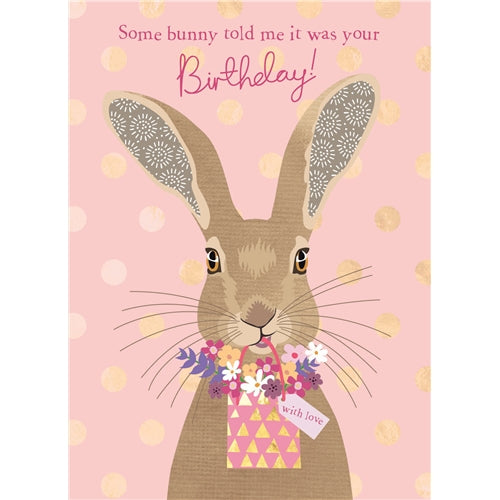Some Bunny Told Me It Was Your Birthday! Birthday Card hare rabbit