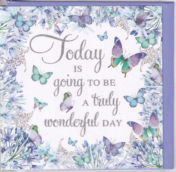 Today Is Going To Be A Truly Wonderful Day Glitter Greetings Card - Nigel Quiney