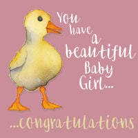 You Have A Beautiful Baby Girl...Congratulations Greetings Card - Emma Ball