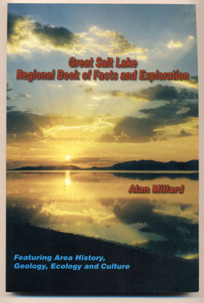Great Salt Lake Regional Book of Facts and Exploration