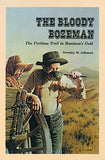 Bloody Bozeman: The Perilous Trail to Montana's Gold