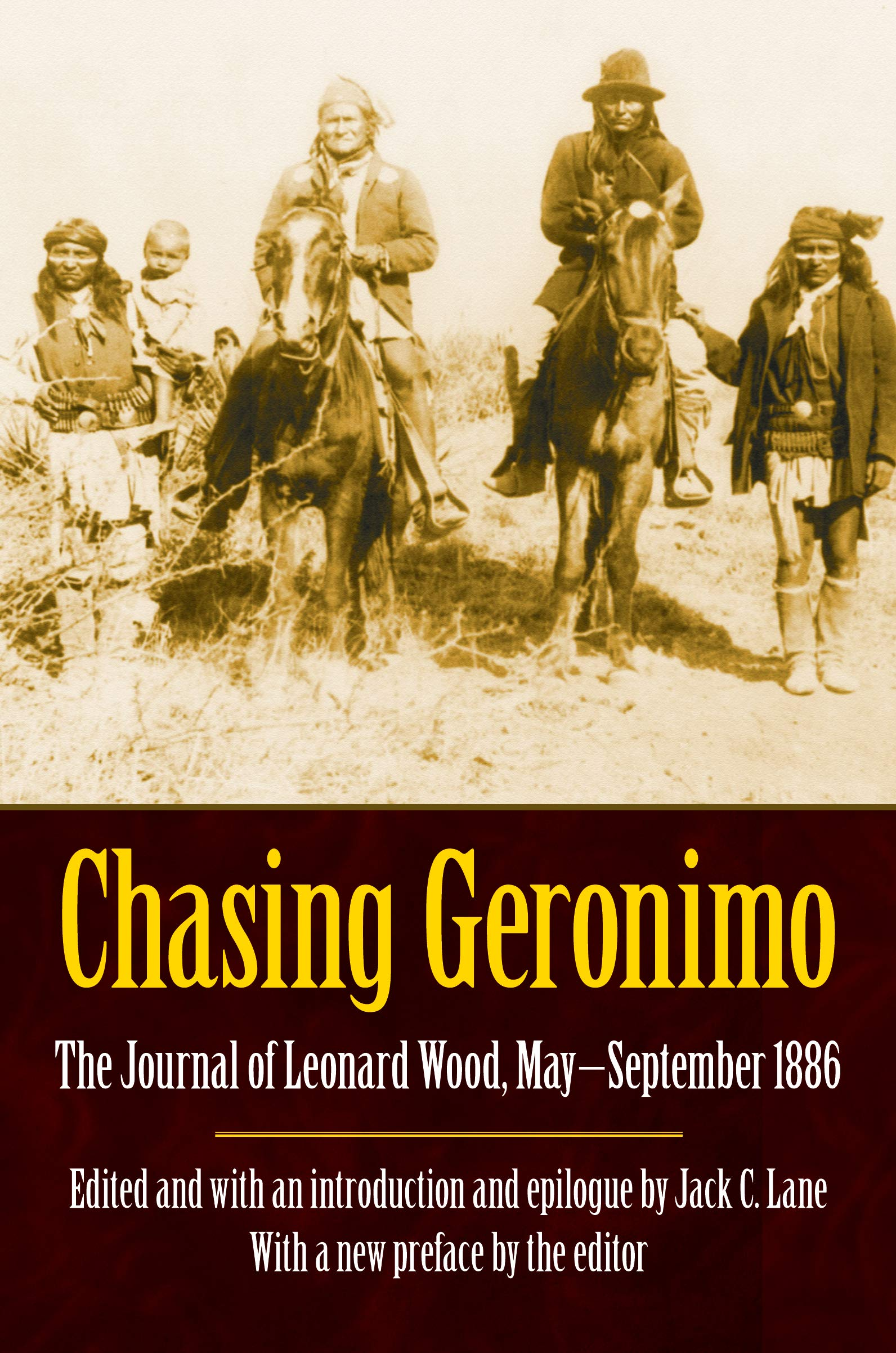 Chasing Geronimo: The Journal of Leonard Wood, May-September 1886