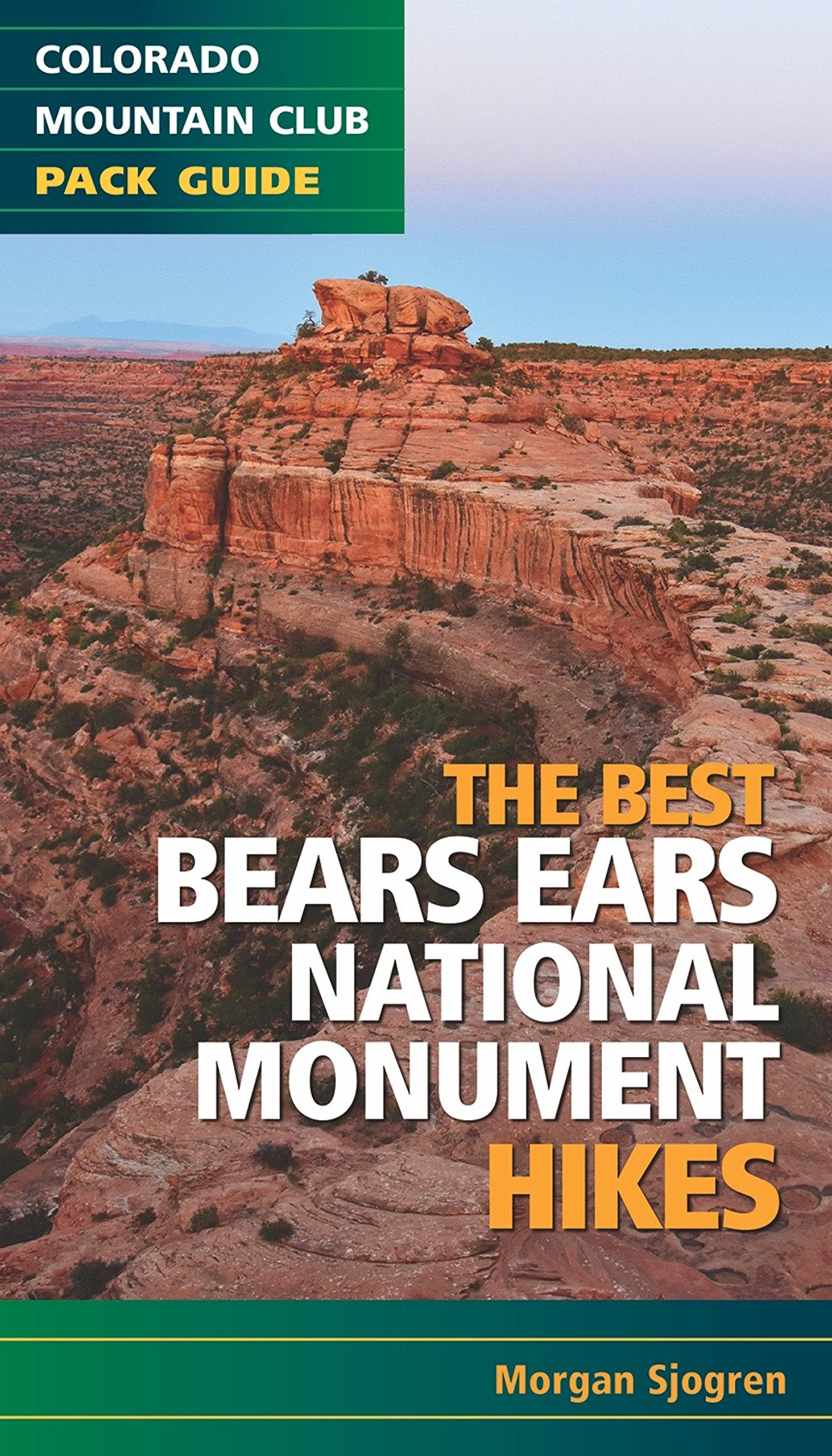 The Best Bears Ears National Monument Hikes (Colorado Mountain Club Pack Guide)