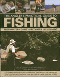 The Angler's Practical Guide to Fishing: A comprehensive how-to manual on tackle, techniques and locations