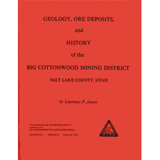 Geology, ore deposits and history of the Big Cottonwood mining distract, Salt Lake County, Utah