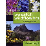 Wasatch Wildflowers: A Field Guide