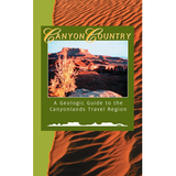 Canyon Country: a geologic guide to the Canyonlands travel region (PI-34)