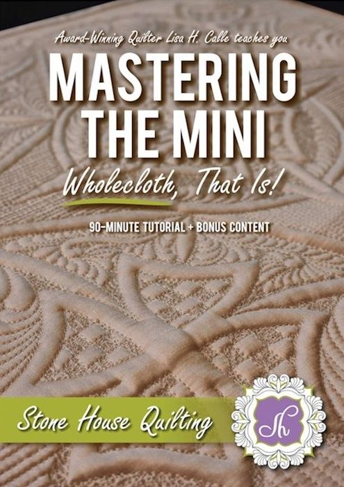 Mastering the Mini, Wholecloth that is!