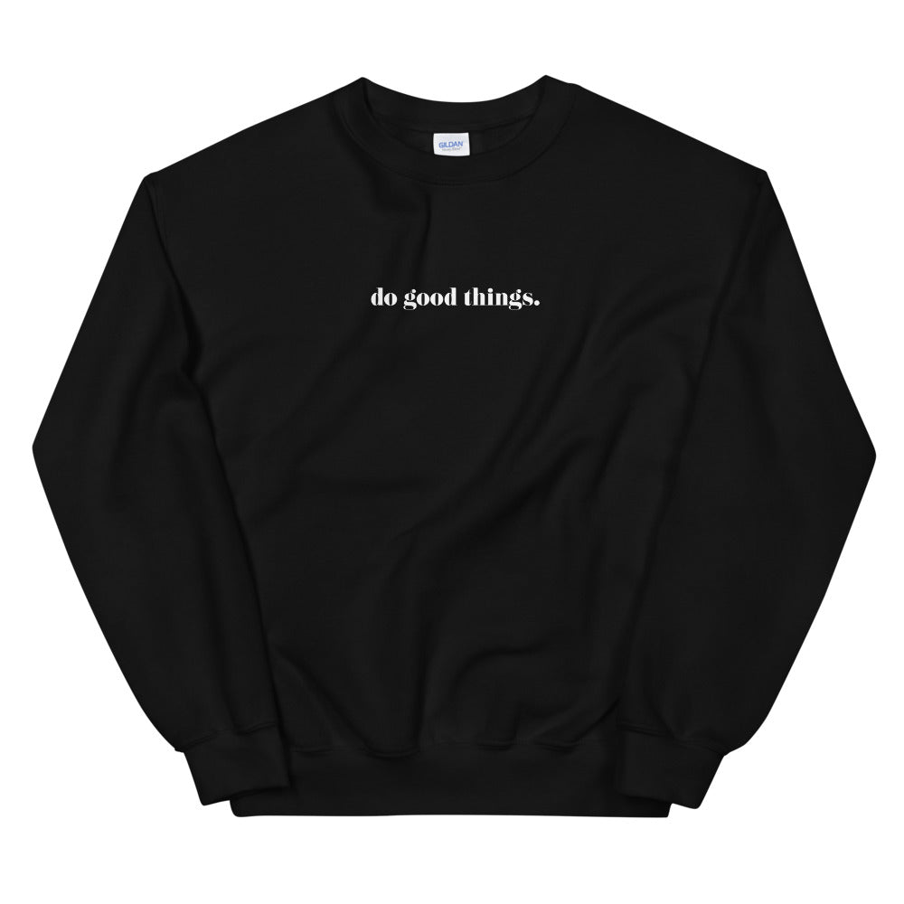 Classic Do Good Things Sweatshirt in Black