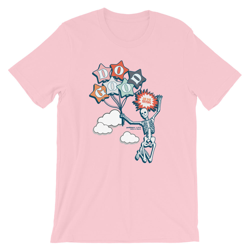 Do Good or Die T-Shirt in Pink
