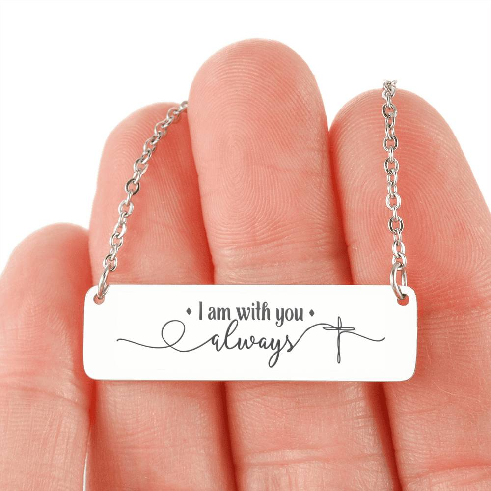 FREE Plus Shipping - I Am With You Always