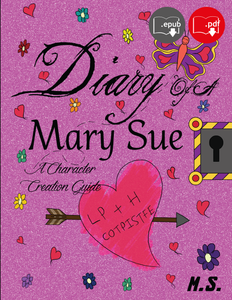 Diary of a Mary Sue: A Character Creation Guide - Digital Download