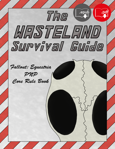 The Wasteland Survival Guide: Fallout Equestria PnP Core Rule Book - Digital Download