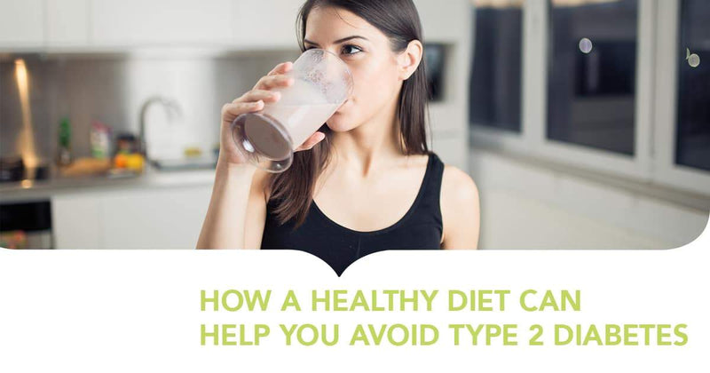 HOW A HEALTHY DIET CAN HELP YOU AVOID TYPE 2 DIABETES