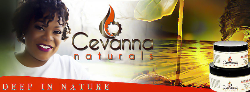 Introducing Cevanna Naturals for Natural Hair and Skin