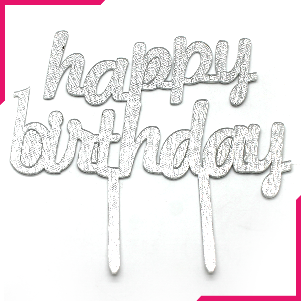 Happy Birthday Cake Topper Silver - bakeware bake house kitchenware bakers supplies baking