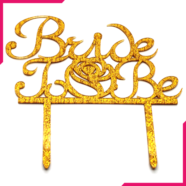Bride To Be Cake Topper Golden - bakeware bake house kitchenware bakers supplies baking