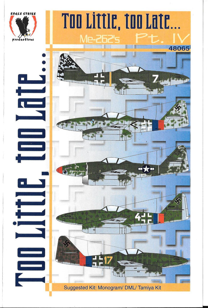Eagle Strike Me-262 A-1/A-2, Too Little, Too Late Part IV Decals 1/48 065