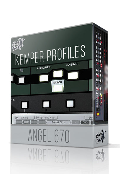 Angel 670 Kemper Profiles - ChopTones