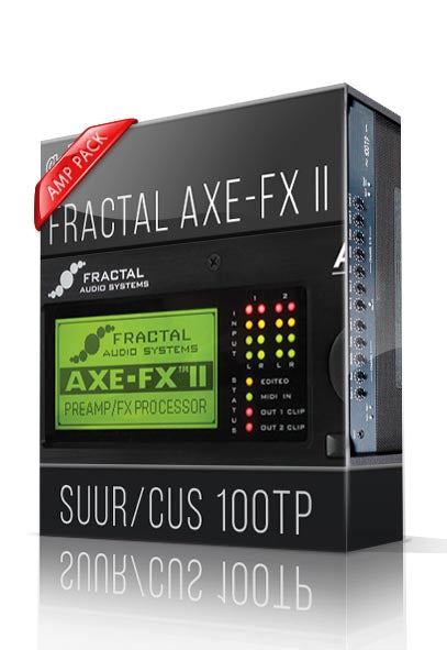 Suur/Cus 100TP Amp Pack for AXE-FX II - ChopTones