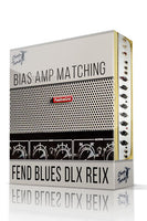 Fend Blues DLX Reix vol.1 Bias Amp Matching Pack - ChopTones