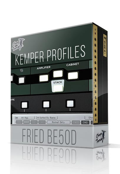 Fried BE50D Kemper Profiles - ChopTones