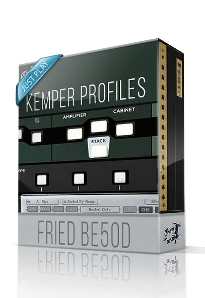 Fried BE50D Just Play Kemper Profiles - ChopTones