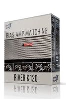 River K120 Bias Matching