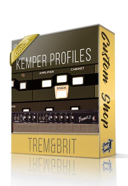Trem & Brit Custom Shop Kemper Profiles - ChopTones