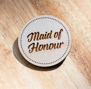 MAID OF HONOUR WOODEN BADGE | HENS NIGHT BADGES