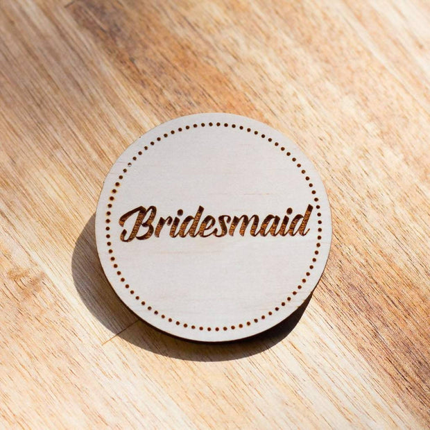 BRIDESMAID WOODEN BADGE | HENS NIGHT BADGES