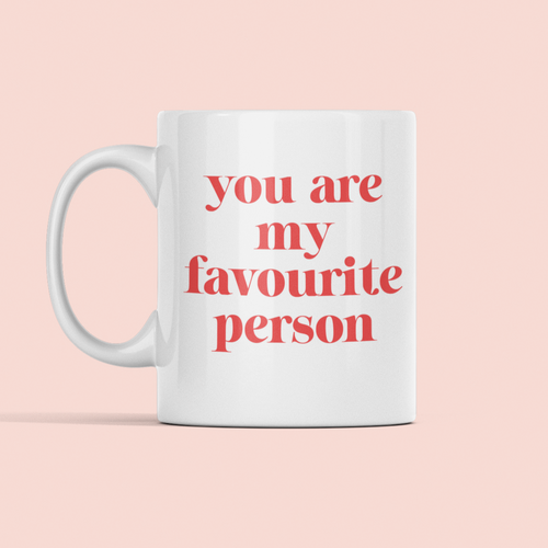 You are my favourite person mug