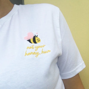 Not your Honey Hun Embroidered T-shirt