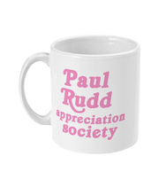 Load image into Gallery viewer, Paul Rudd appreciation society mug