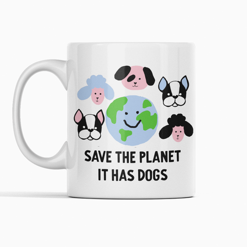 Save the planet it has dogs mug