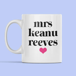 Mrs Keanu Reeves mug